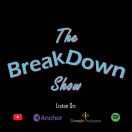The Breakdown Show
